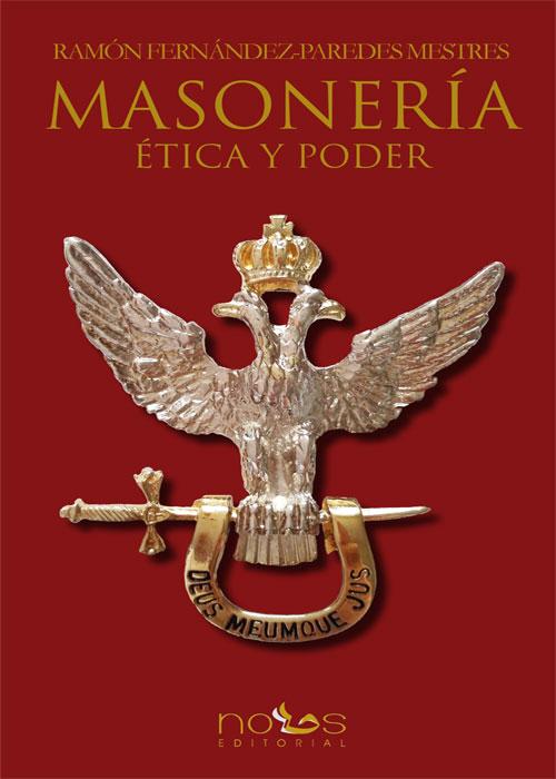 Masonería. Ética y poder