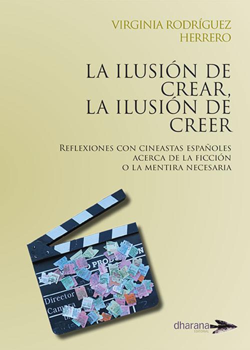 La ilusión de crear, la ilusión de creer