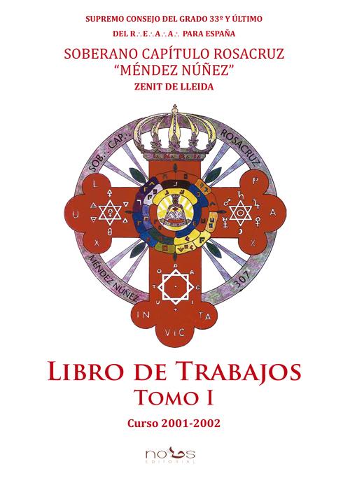 Libro de Trabajos del Capítulo Rosacruz Méndez Núñez