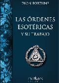 Ordenes Esotericas y su trabajo